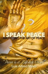 I Speak Peace: Mastering the Art of Peace