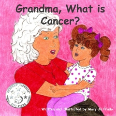 Grandma, What is Cancer?