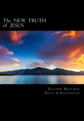 The NEW TRUTH of JESUS