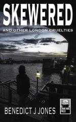 Skewered - And Other London Cruelties
