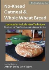 No-Knead Oatmeal & Whole Wheat Bread (B&W Version)