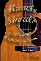 Muscle Shoals: The Hit Capital's Heyday & Beyond