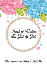 Pearls of Wisdom For Girls by Girls