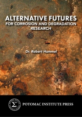 Alternative Futures for Corrosion and Degradation Research