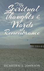 My Spiritual Thoughts & Words of  Remembrance