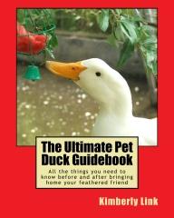 The Ultimate Pet Duck Guidebook