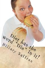 """Diet has the word """"Die"""" in it!"""