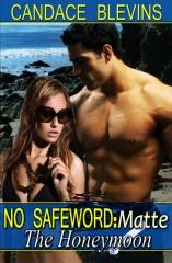 No Safeword: Matte - The Honeymoon