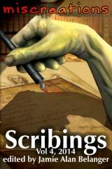 Scribings, Vol 4: Miscreations