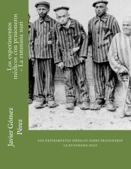 Los experimentos m�dicos con prisioneros - La eutanasia nazi