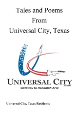 Tales and Poems From Universal City, Texas