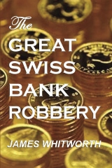 The Great SWISS BANK ROBBERY