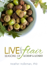 Live with Flair: Seasons of Worship and Wonder