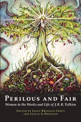 Perilous and Fair: Women in the Works and Life of J. R. R. Tolkien