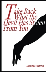 Take Back What the Devil has Stolen From you