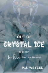 Out of Crystal Ice