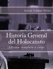 Historia General del Holocausto - edici�n completa