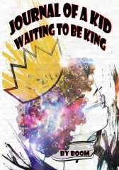 Journal of a Kid Waiting to be King