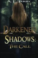 Darkened Shadows: The Call
