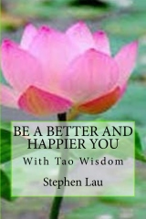 Be A Better And Happier You With Tao Wisdom