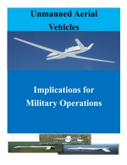 Unmanned Aerial Vehicles: Implications for Military Operations