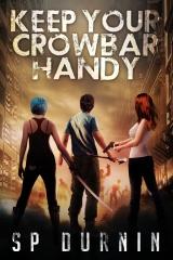 Keep Your Crowbar Handy (Book 1)