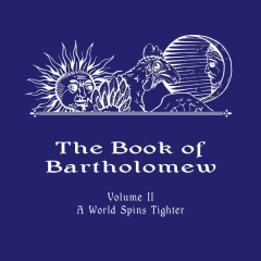 The Book of Bartholomew, Volume II