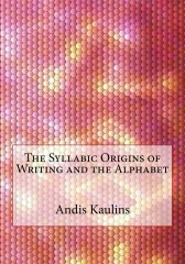 The Syllabic Origins of Writing and the Alphabet