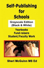 Self-Publishing for Schools Grayscale Edition