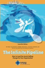 The Infinite Pipeline: How to Lead the Social Selling Change for Your Organization
