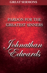 Great Sermons - Pardon for the Greatest Sinners