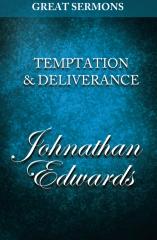 Great Sermons - Temptation & Deliverance