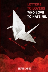 Letters to Lovers who Love to Hate Me