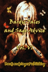 Bardic Tales and Sage Advice (Vol. VI)