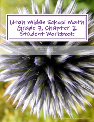 Utah Middle School Math Grade 7, Chapter 2 Student Workbook