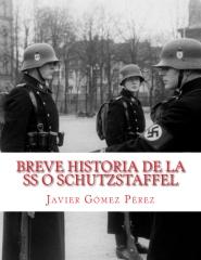 Breve historia de la SS o Schutzstaffel