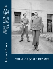 Bergen Belsen Camp: Trial of Josef Kramer and 44 others