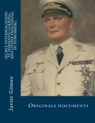 Secret interrogation at Hermann Goering and other processing in Nuremberg