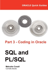 Oracle Quick Guides Part 3 - Coding in Oracle SQL and PL/SQL