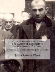 163 fotograf�as antiguas del campo de exterminio de Auschwitz (Polonia)