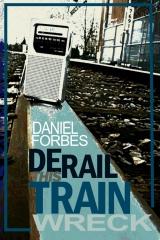 Derail This Train Wreck