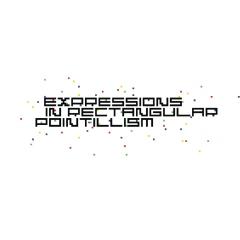 Expressions In Rectangular Pointillism