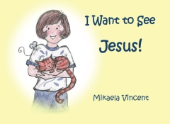 I Want to See Jesus!