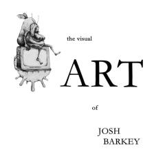 The Art of Josh Barkey