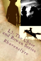 L3: The Chase and Rowan Series