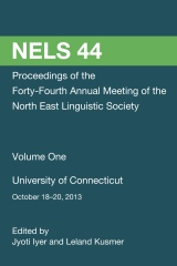NELS 44: Proceedings of the 44th Meeting of the North East Linguistic Society: Volume 1