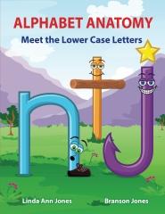 Alphabet Anatomy Meet the Lower Case Letters
