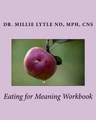 Dr. Millie Lytle - Eating for Meaning
