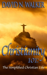 Christianity 101: The Simplified Christian Life