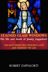 Stained Glass Windows: The Life and Death of Jimmy Zappalorti
